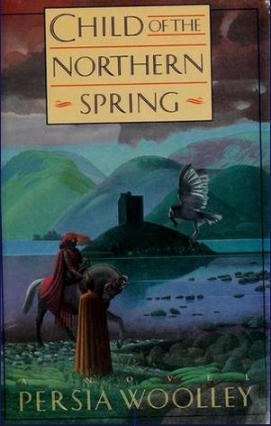 PersiaWoolley:ChildOfTheNorthernSpring